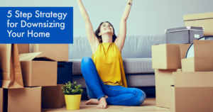 5 Step Strategies for Downsizing Your Home