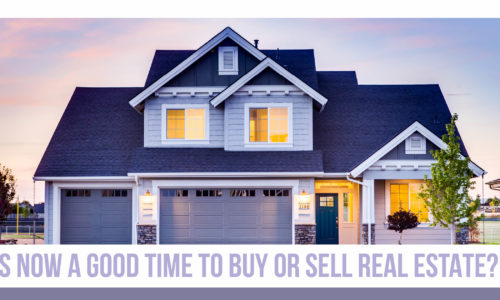 Is Now a Good Time to Buy or Sell Real Estate Under the COVID-19 Shadow ?