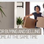 9 Tips For Buying & Selling At The Same Time